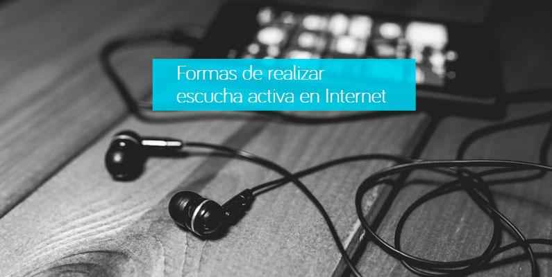 Formas de realizar escucha activa en Internet